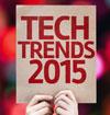 De technologietrends die u in 2015 niet mag negeren